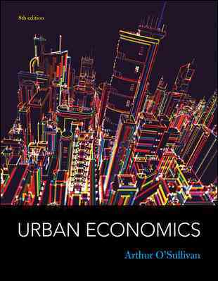 Urban Economics By O'Sullivan, Arthur